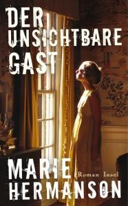 Hermanson, Marie Der unsichtbare Gast 978-3-458-17648-0 Insel Verlag