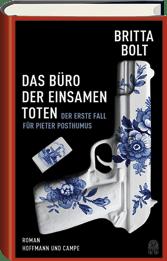 Bolt, Britta Das Büro der einsamen Toten Band 1 Der erste Fall für Dieter Posthumus 978-3-455-40528-6 Hoffmann und Campe