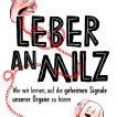 Freund Andrea + Schmidt, Lucia Leber an Milz 978-3-7110-0165-8 Ecowin