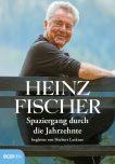 Fischer, Heinz Spaziergang durch die Jahrzehnte 978-3-7110-0176-4 Ecowin